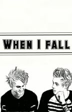 #WHEN I FALL# /Sequel of Catch me/ by BluesapphireXX