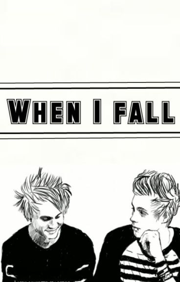 #WHEN I FALL# /Sequel of Catch me/