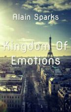 Kingdom Of Emotions by being_author