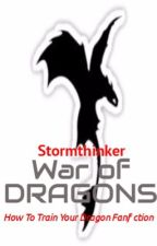(On Hold) War of Dragons(HTTYD fanfiction) by Stormthinker