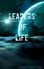 Leaders Of Life by staverbristenacarina