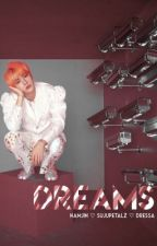 Dreams | namjin [REVISANDO]  by sujupetalz