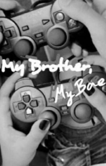 My Brother, My Bae
