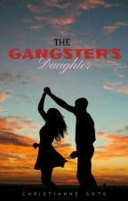 The Gangster's Daughter by ChristianneGoto