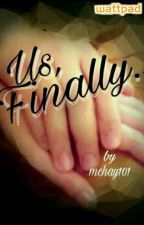 US, FINALLY... by mchay101