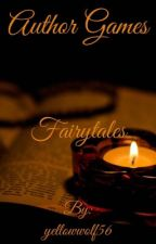 Author Games: Fairytales [Open] by yellowwolf56