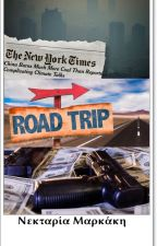 The Road Trip(Η ιστορία θα κατέβει τη 1/12/2016) by NektariaMarkakis