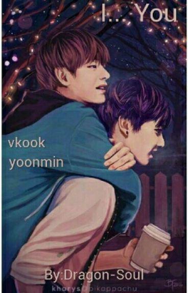 I... You | Vkook Yoonmin