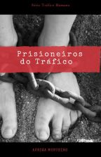 PRISIONEIROS Tráfico Humano Diário de uma Testemunha Milena Hill by rizamontvy