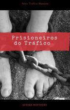 PRISIONEIROS Tráfico Humano  #Wattys2018 by rizamontvy