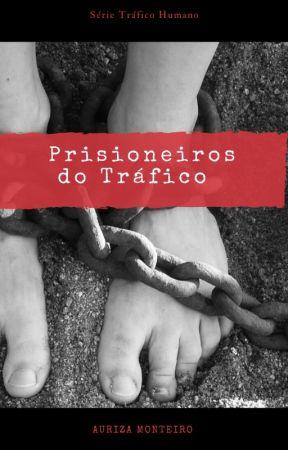 PRISIONEIROS Tráfico Humano Diário de uma Testemunha Milena Hill #Wattys2018 by rizamontvy