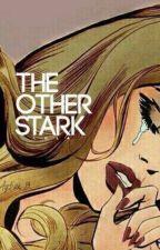 The Other Stark | EN REECRITURE by AlwaysBlackAngel