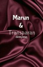 Marun & Transparan by 26degrees