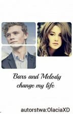 Bars And Melody Change my Life by OlaciaXD