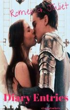 Romeo and Juliet Diary Entries by xLuckyLocketx