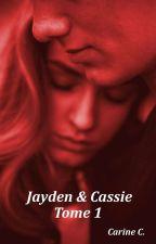 Jayden et Cassie Tome 1 by carinecauteure