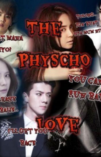 the physco love