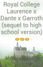 Royal College Laurence x Dante x Garroth (sequel to high school version) by Alex_Is_A_Tomboy