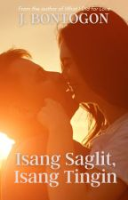 Isang Saglit, Isang Tingin -A Novel- ✔ by Imcrazyyouknow