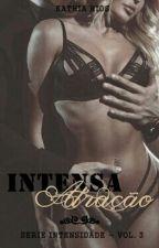 Intensa Atração - Série Intensidade - Vol.3 by KRR_09