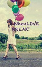 When LOVE break! by RyskaOktareza