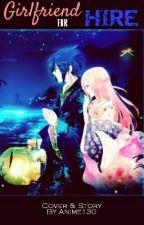 Girlfriend For Hire |•SasuSaku•| by Anime130