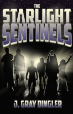 The Starlight Sentinels: The Amusing Story of a Struggling Superhero Team by JGrayDingler