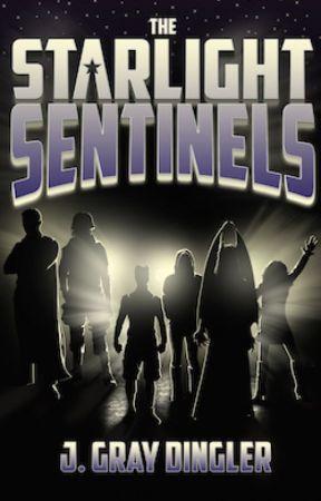 The Starlight Sentinels: The Amusing Story of a Struggling Superhero Team by JGrayDingler