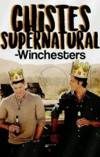 chistes; supernatural.  by -Winchesters