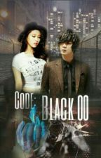 Code: Black 00 [on-going] #Wattys2016 by k-chaaan