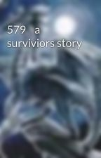 579    a surviviors story by megalodon34