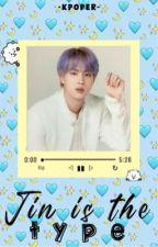 •Jin is the type• by -kpoper-