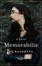 MEMORABILIA [Completed] by raadheya