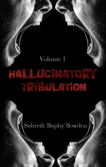 Hallucinatory Tribulation [Anthology]
