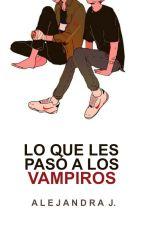 Lo que les pasó a los Vampiros. by madpow