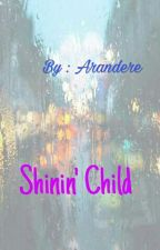 Shinin' Child by Arandere
