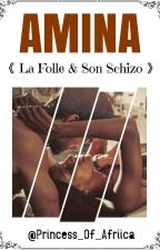 《 Amina - La Folle & Son Schizo 》 by Princess_Of_Afriica