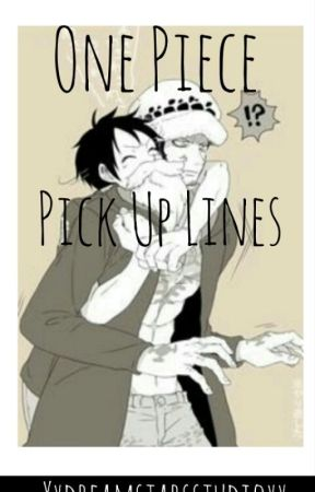 One Piece : Pick Up Lines by _bangtanboiis_