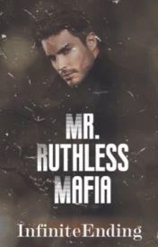 Mr. Ruthless Mafia(EDITING) by InfiniteEnding