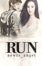 Run (Maze Runner/ Newt FF) by Newts_Angel