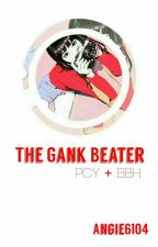 THE GANK BEATER [SLOW UPDATE] by Angie6104