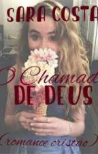 O Chamado De Deus (Romance Cristão ) by SaraCosta251