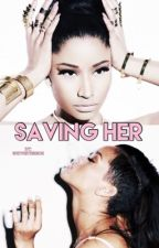 Saving Her || Rihanna & Nicki Minaj by shewritesdior