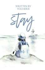 Stay (Revisi) by yocherie