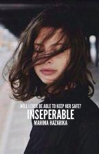Inseparable (#Wattys2016) by rheatri