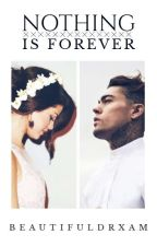 Nothing Is Forever #Wattys2016 von beautifuldrxam