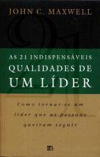 As 21 Indispensáveis Qualidades De Um Líder by Wellenbd