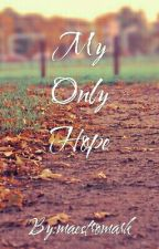 My Only Hope by maestromark