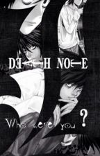Death note: Who were You? by froste9