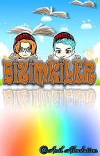 BİZİMKİLER by AnilAbsolution